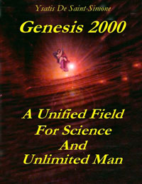 Genesis 2000 - A Unified Field